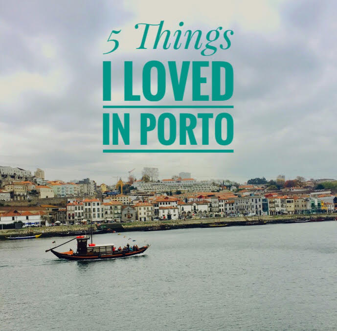 Tripping: 5 Things I Loved In Porto, Portugal